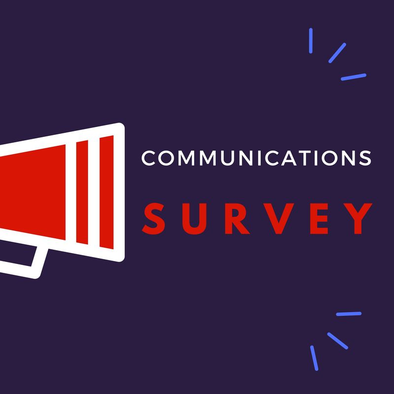 Communications Survey - open until March 24, 2018